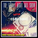 @DJBeatbanguz - The Friday Night Mix Show 1/30/15