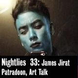 Nightlies EP 33 - James Jirat Patradoon, Art Talk