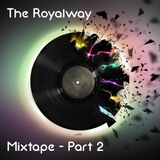 The Royalway - Mixtape Part 2