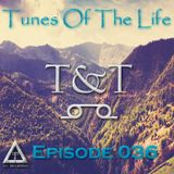 T&T – Tunes Of The Life [Episode 036]