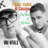 VOV Vitals- Third Times A Charm (The Best of 3rd Bass)