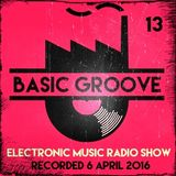 BASIC GROOVE ELECTRONIC MUSIC RADIO SHOW °13 Presented by Antony Adam - Recorded April 6 - 2016