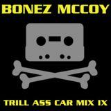 BONEZ MCCOY - TRILL ASS CAR MIX IX