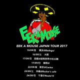 EEK-A-MOUSE JAPAN TOUR 2017 OFFICIAL PROMOTION MIX