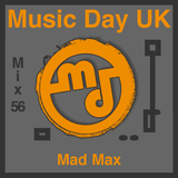 Music Day UK - Mix Series 56 - Mad Max