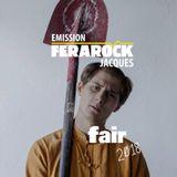 EMISSION FERAROCK - Fair 2018 - JACQUES