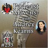 SF #233 - Podcast Mavens~ with Audrey Kearns