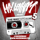 MAX DENHAM - THE MAXTAPE VOL 5 #Maxtape5