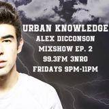 Urban Knowledge Mixshow Episode #2