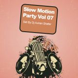 Slow Motion Party Vol 7. - Set by Dj Aviran Shefer