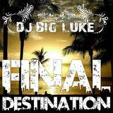DJ Big Luke - Final Destination Vol. 1