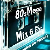 The Music Room's 80s Mega Mix 6 (The Extended Re-Mixes) - By: DOC (06.10.16)