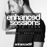 Enhanced Sessions 289 with Estiva