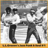 L.L.Groove's Jazz Funk & Soul 1
