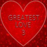 GREATEST LOVE: 3
