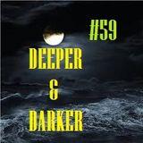 DEEPER & DARKER #59