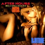 AFTER HOURS IBIZA CHILL OUT MIX! 2013