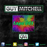 Tape 001 - DJ GUY MITCHELL