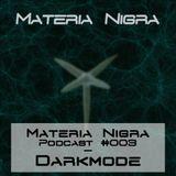 Materia Nigra Podcast #003 - Darkmode