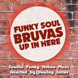 Funky Soul Bruvas Up In Here