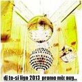 dj to-si promo liga 2013 mix-mission part.1 (2012-08-04)