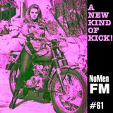 NoMen FM#61 - A New Kind of Kick
