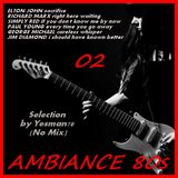 AMBIANCE 80s 02 (Elton John, Richard Marx, Simply Red, Paul Young, George Michael, Jim Diamond))
