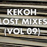Kekoh - Lost Mixes (Vol 09)