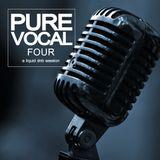Pure Vocal 4: A Liquid DnB Session