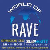 Slipmatt - World Of Rave #135