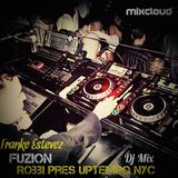 Franke Estevez pres. FUZION Dj Mix (ROBBI pres. UPTEMPO NYC Party Mix 2)