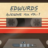 Edwurds' Awesome Mix Vol. 1