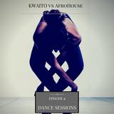 Dance Sessions E.2 (Kwaito vs AfroHouse)