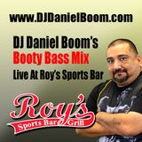 Daniel Boom's Booty Mix Live At Roys Sports Bar Demo