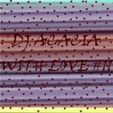 DJ Acacia With Love #11