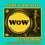 WOW 6/17/15 FEATURING THE THING WITH TWO HEADS