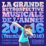 La Grande Rétrospective Musicale De L'Année MMXVI (Yearmix 2016)