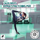 Hyper Stretching Mix - Chloe Bruce Edition