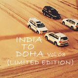 INDIA TO DOHA Vol 03 (Compiled By DJ Csom) (Toro Toro Edition)