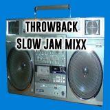 Throwback Slow Jam Mixx