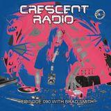 "Brad Smith (aka Sleven) - Crescent Radio 90 ""Down The Rabbit Hole"" (APRIL 2019)"