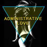 Administrative Love
