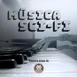 Escuta Essa 78 - Música e Ficção Científica