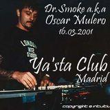Dr.Smoke a.k.a Oscar Mulero - Live @ Altered Stated, Ya'sta Club - Madrid (16.03.2001)