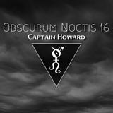 Obscurum Noctis 16 - Captain Howard
