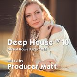 Deep House 10 - Global House Party No.215 mix