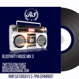 R.S BLOCPARTY HOUSE MIX 3