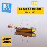 Le Bruit Du Monde #18 - 06/03/2018 - Le Nil Ya Baladi