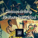 Mauro Telefunksoul Apresenta: Clássicos da Bahia 100%