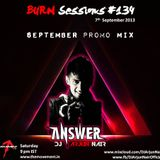 BURN Sessions #134 - September promo mix - DJ ARJUN NAIR 07-09-13